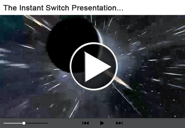 Instant-Switch-Video